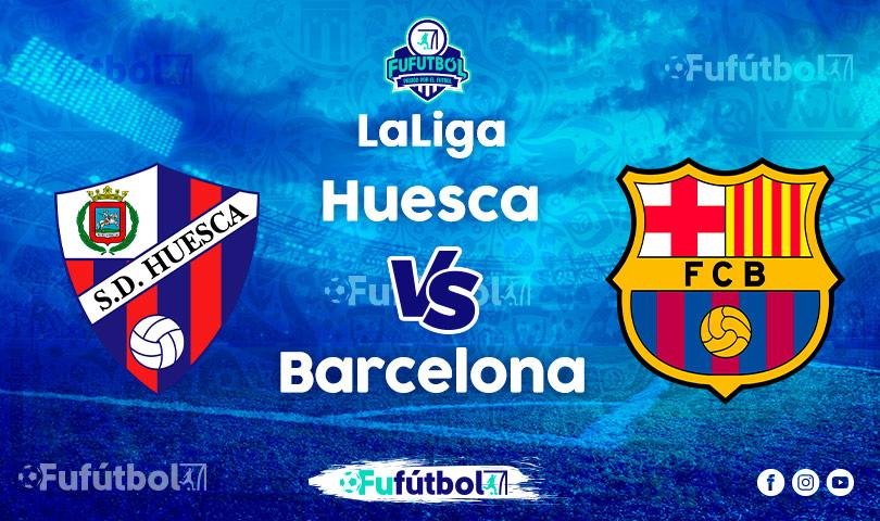 Ver Huesca vsBarcelona VIVO y en DIRECTO ONLINE por Internet