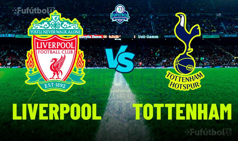 Ver Liverpool vs Tottenham en VIVO y en DIRECTO ONLINE por Internet