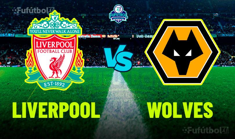 Ver Liverpool vs Wolves en VIVO y en DIRECTO ONLINE por Internet
