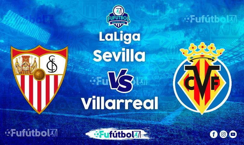 Ver Sevilla vs Villarreal en EN VIVO y EN DIRECTO ONLINE por Internet