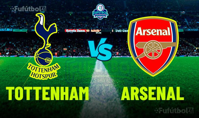 Ver Tottenham vs Arsenal en VIVO y en DIRECTO ONLINE por Internet