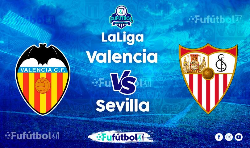 Ver Valencia vs Sevilla en EN VIVO y EN DIRECTO ONLINE por Internet