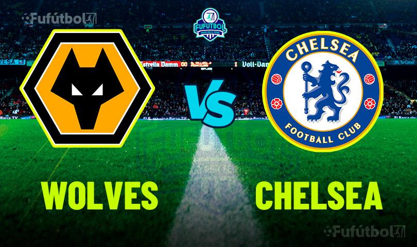Ver Wolves vs Chelsea en VIVO y en DIRECTO ONLINE por Internet