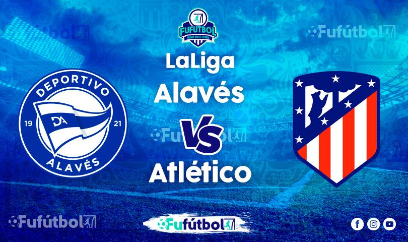 Ver Alavés vs Atléticoen VIVO y en DIRECTO ONLINE por Internet