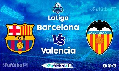 VerBarcelona vs Valencia VIVO y en DIRECTO ONLINE por Internet