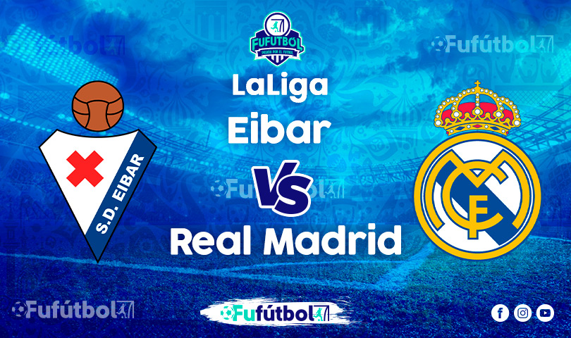 Ver Eibar vs Real Madriden EN VIVO y EN DIRECTO ONLINE por Internet
