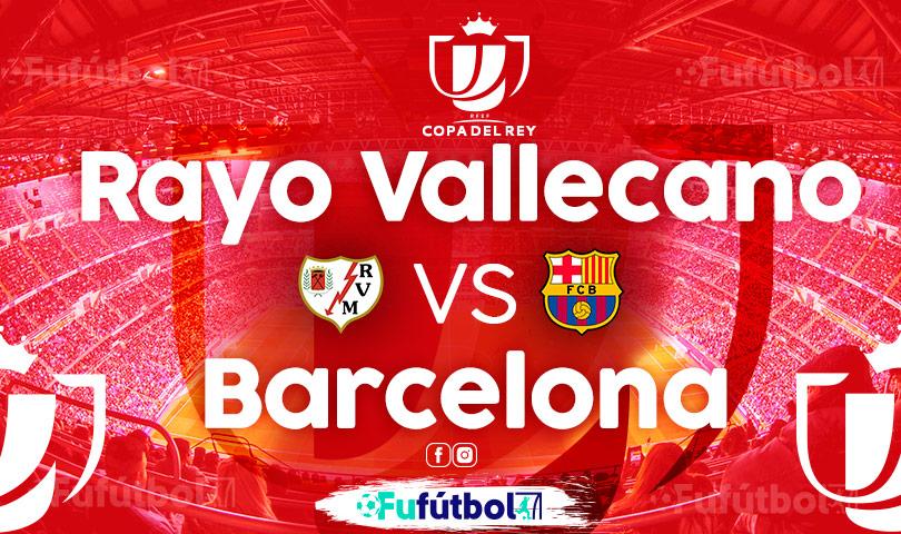 Ver Rayo Vallecano vs Barcelona VIVO y en DIRECTO ONLINE por Internet
