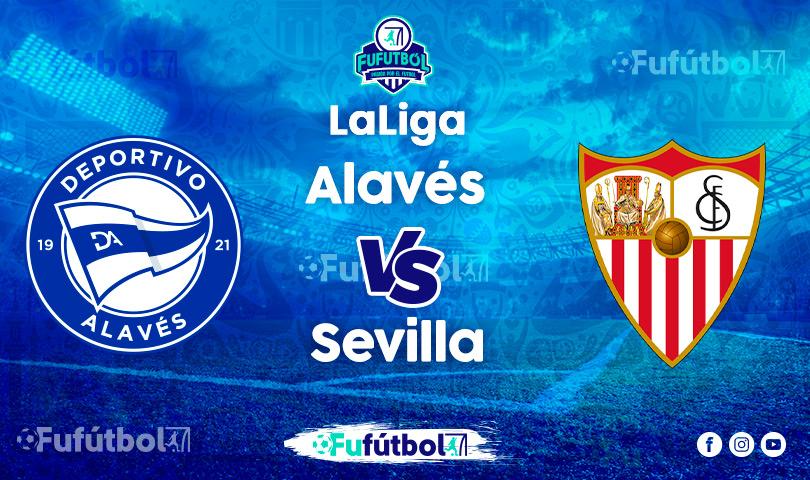 Ver Alavés vs Sevillaen VIVO y en DIRECTO ONLINE por Internet