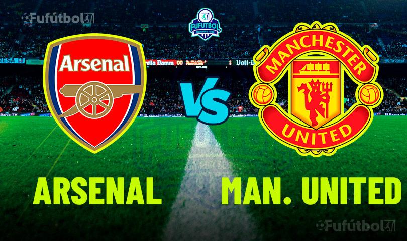 Ver Arsenal vs Manchester United en VIVO y en DIRECTO ONLINE por Internet