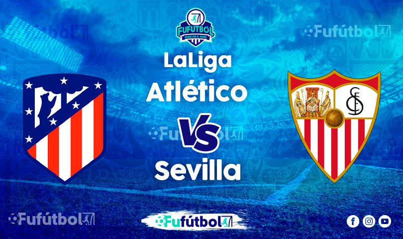 Ver Atlético vs Sevillaen VIVO y en DIRECTO ONLINE por Internet