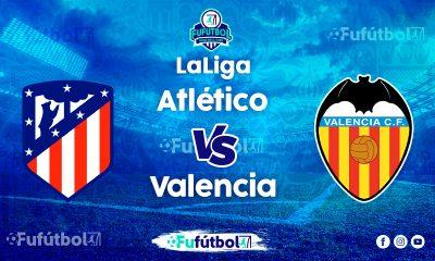 Ver Atlético vs Valenciaen VIVO y en DIRECTO ONLINE por Internet