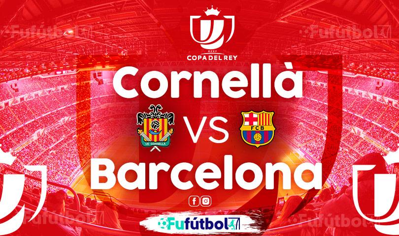 Ver Cornellà vs Barcelona VIVO y en DIRECTO ONLINE por Internet