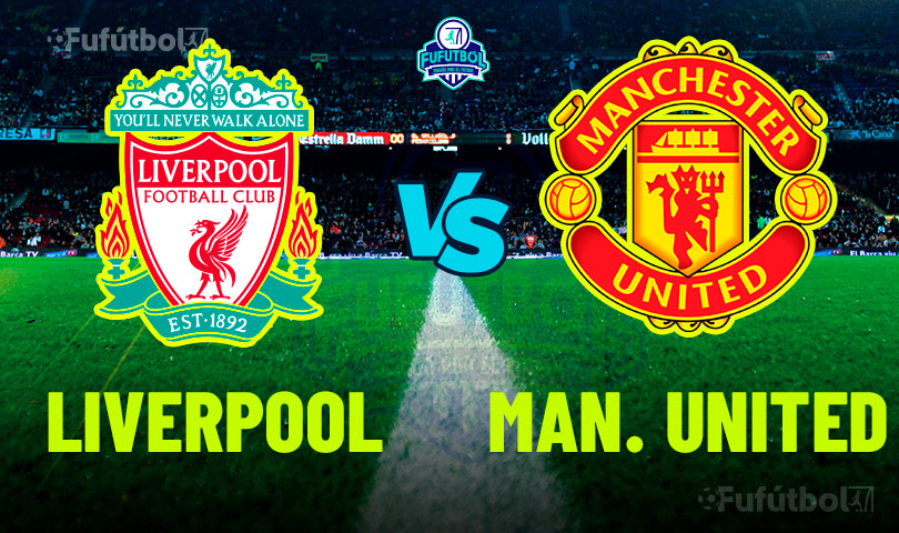 Ver Liverpool vs Manchester United en VIVO y en DIRECTO ONLINE por Internet