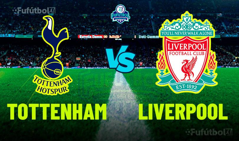 Ver Tottenham vs Liverpool en VIVO y en DIRECTO ONLINE por Internet