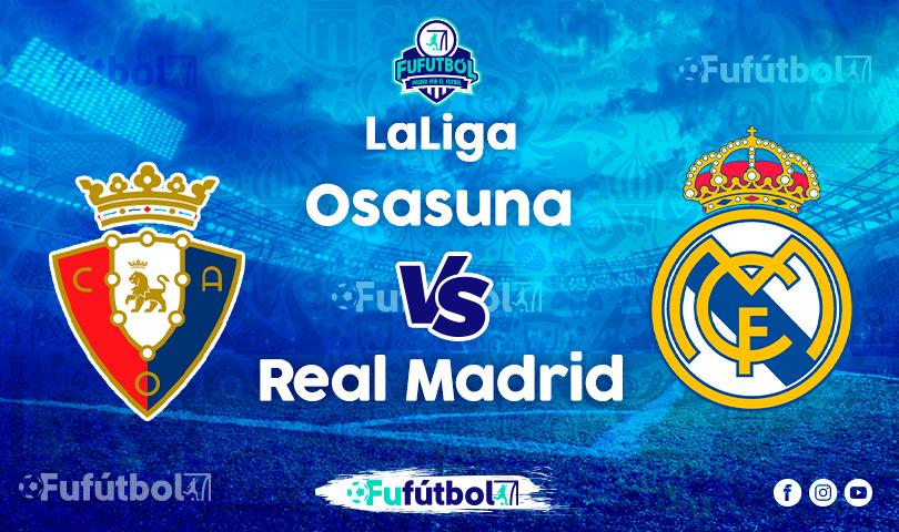 Ver Osasuna vs Real Madrid en EN VIVO y EN DIRECTO ONLINE por Internet