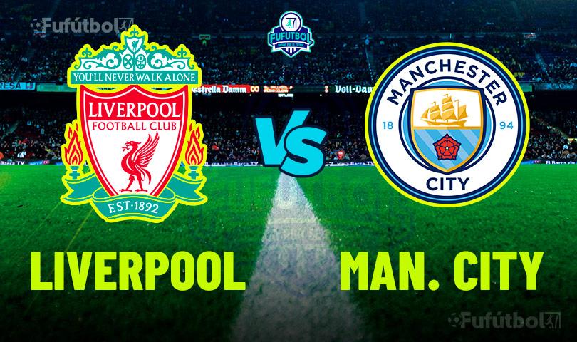Ver Liverpool vs Manchester City en VIVO y en DIRECTO ONLINE por Internet
