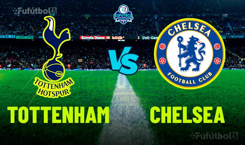 Ver Tottenham vs Chelsea en VIVO y en DIRECTO ONLINE por Internet