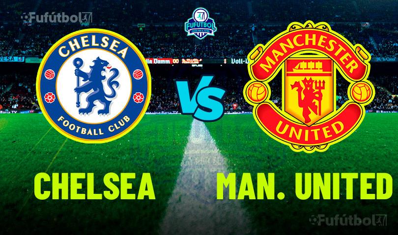 Ver Chelsea vs Manchester United en VIVO y en DIRECTO ONLINE por Internet