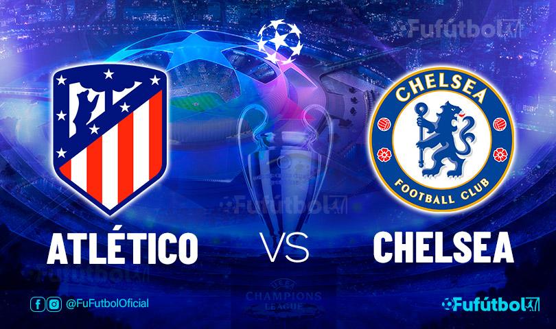 Ver Atlético vs Chelsea en EN VIVO y EN DIRECTO ONLINE por internet