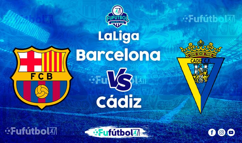 Ver Barcelona vs Cádiz EN VIVO y EN DIRECTO ONLINE por internet