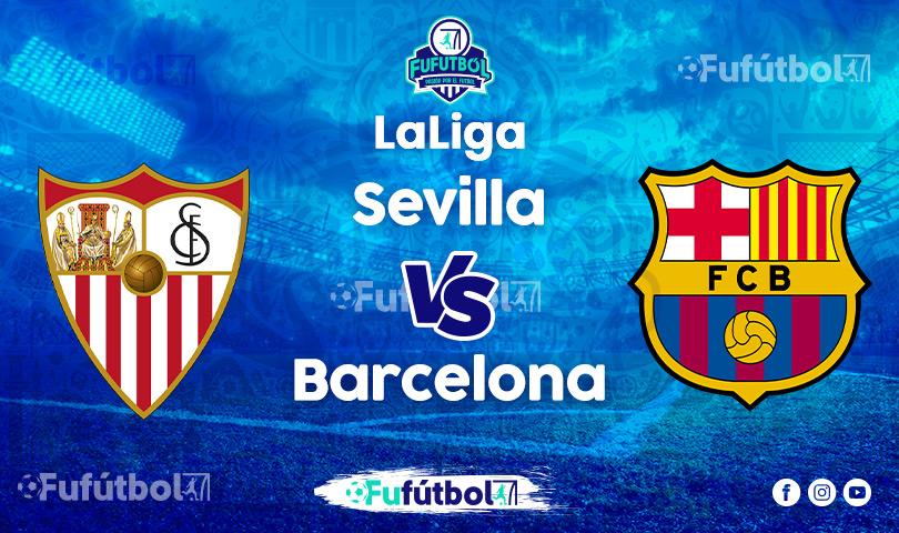 Ver Sevilla vsBarcelona EN VIVO y EN DIRECTO ONLINE por internet