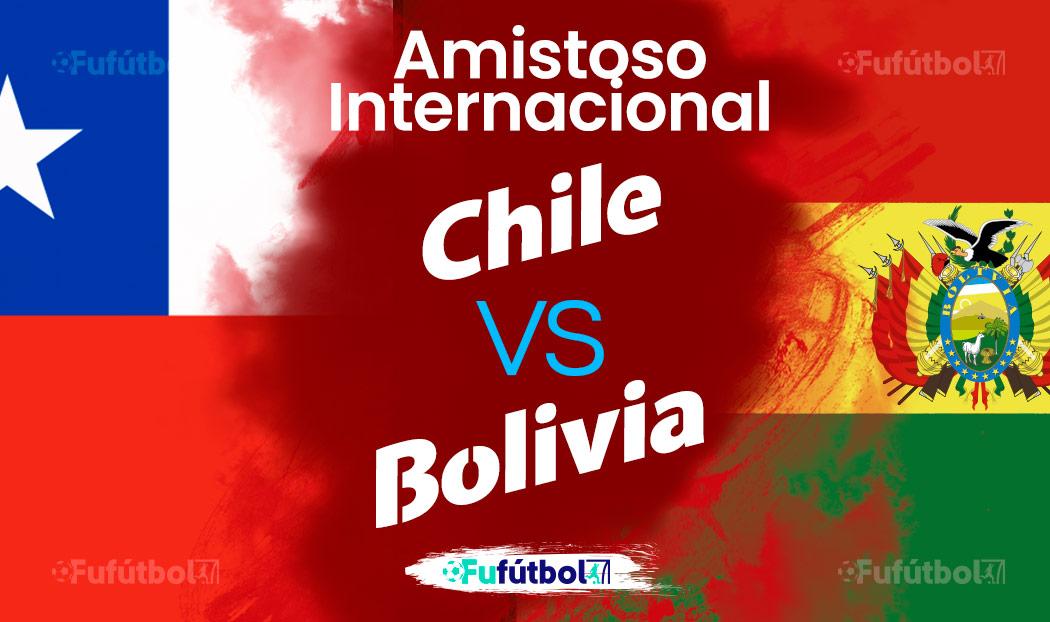 Ver Chile vs Bolivia en EN VIVO y EN DIRECTO ONLINE por internet