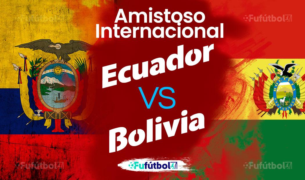 Ver Ecuador vs Bolivia en EN VIVO y EN DIRECTO ONLINE por internet