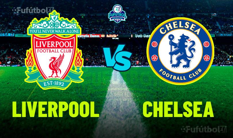 Ver Liverpool vs Chelsea en VIVO y en DIRECTO ONLINE por Internet