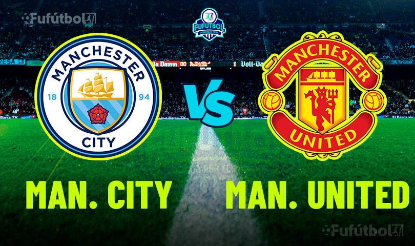 Ver Manchester City vs Manchester United en VIVO y en DIRECTO ONLINE por Internet