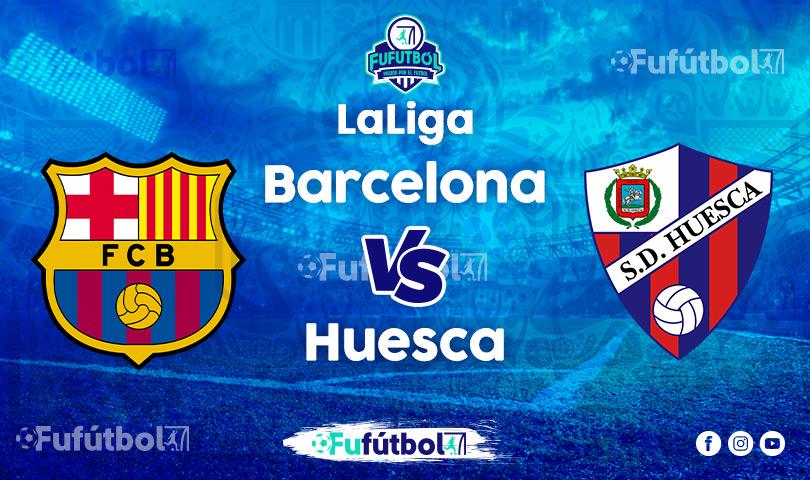 Ver Barcelona vs Huesca EN VIVO y EN DIRECTO ONLINE por internet