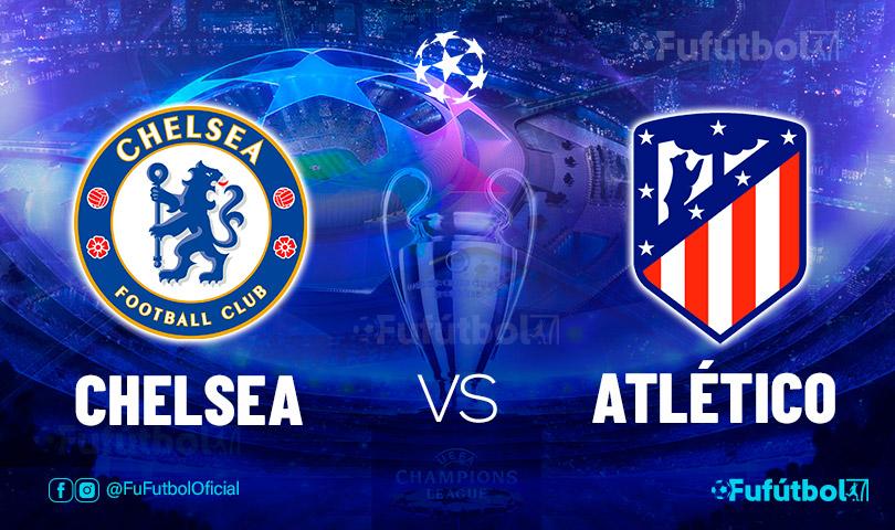 Ver Chelsea vs Atlético en EN VIVO y EN DIRECTO ONLINE por internet