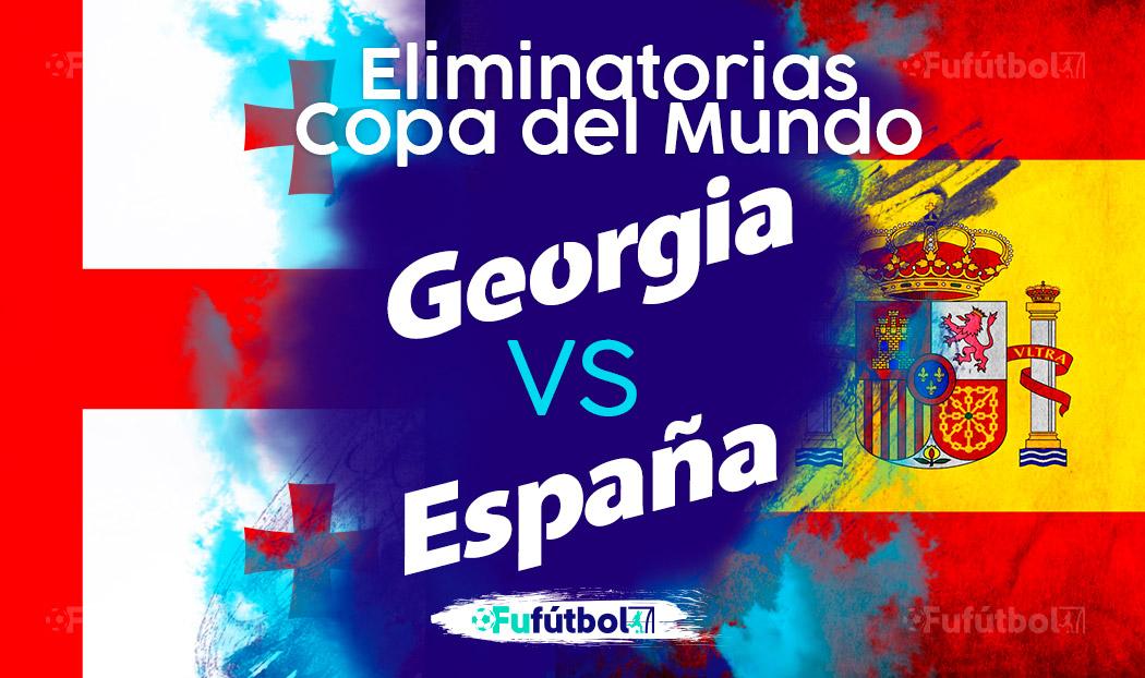 Ver Georgia vs España en EN VIVO y EN DIRECTO ONLINE por internet