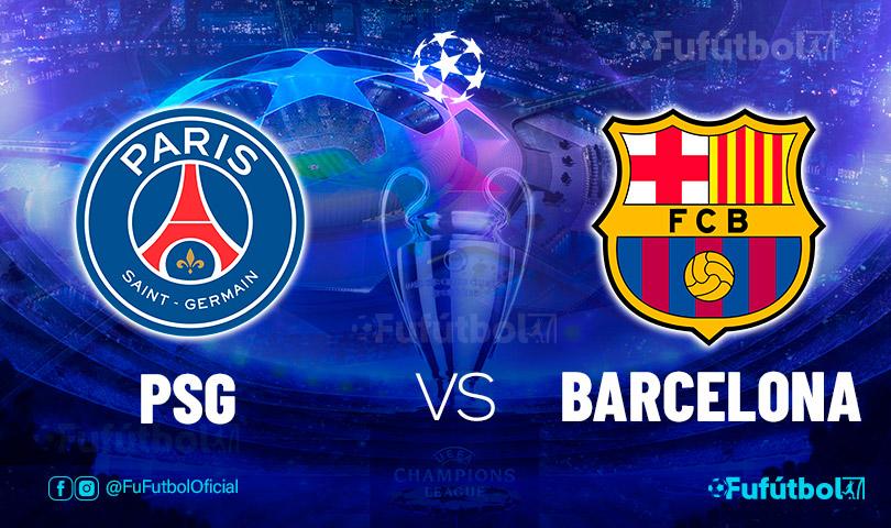 Ver PSG vs Barcelona en EN VIVO y EN DIRECTO ONLINE por internet