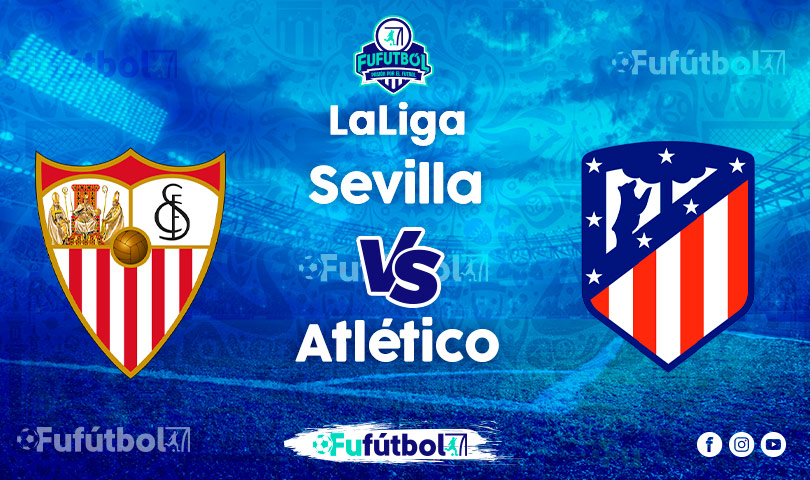 Ver Sevilla vs Atlético EN VIVO y EN DIRECTO ONLINE por internet
