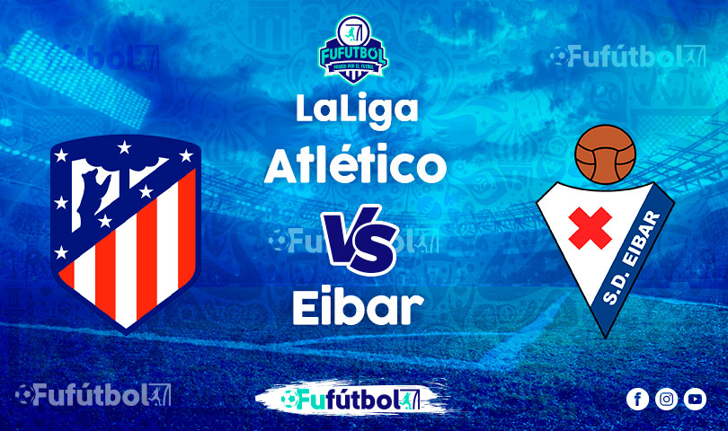 Ver Atlético vs Eibaren VIVO y en DIRECTO ONLINE por Internet