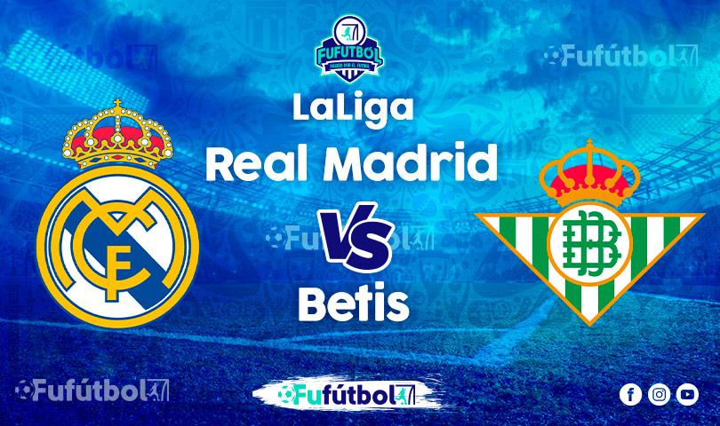 Ver Real Madrid vs Betis en EN VIVO y EN DIRECTO ONLINE por Internet
