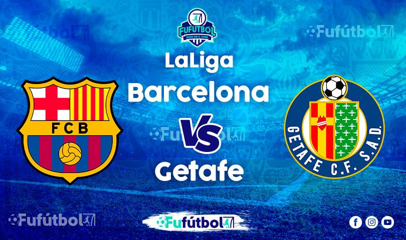 Ver Barcelona vs Getafe EN VIVO y EN DIRECTO ONLINE por internet