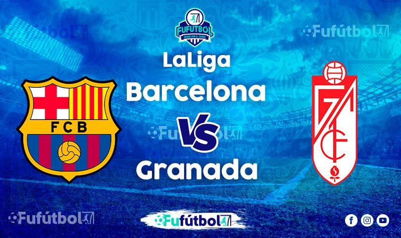 Ver Barcelona vs Granada EN VIVO y EN DIRECTO ONLINE por internet