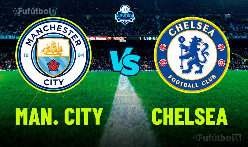 Ver Manchester City vs Chelsea en VIVO y en DIRECTO ONLINE por Internet