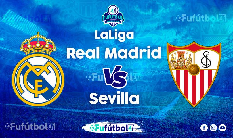 Ver Real Madrid vs Sevilla en EN VIVO y EN DIRECTO ONLINE por Internet