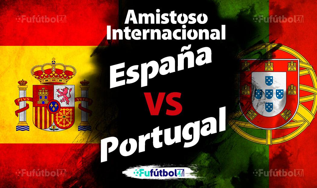 Ver España vs Portugal en EN VIVO y EN DIRECTO ONLINE por internet