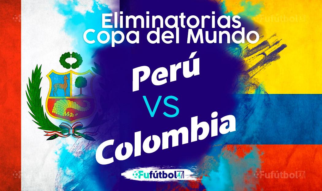 Ver Perú vs Colombia en EN VIVO y EN DIRECTO ONLINE por internet