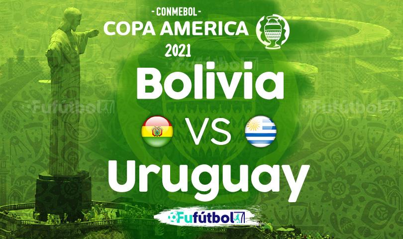 Ver Bolivia vs Uruguay en EN VIVO y EN DIRECTO ONLINE por internet