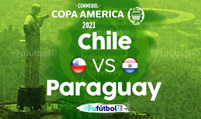Ver Chile vs Paraguay en EN VIVO y EN DIRECTO ONLINE por internet