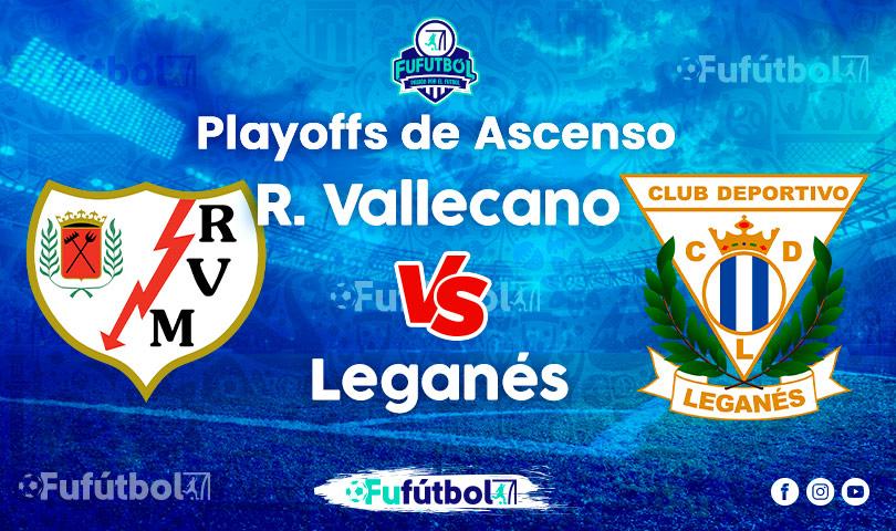 Ver Rayo Vallecano vs Leganésen EN VIVO y EN DIRECTO ONLINE por Internet