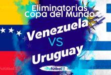 Ver Venezuela vs Uruguay en EN VIVO y EN DIRECTO ONLINE por internet