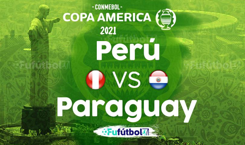 Ver Perú vs Paraguay en EN VIVO y EN DIRECTO ONLINE por internet