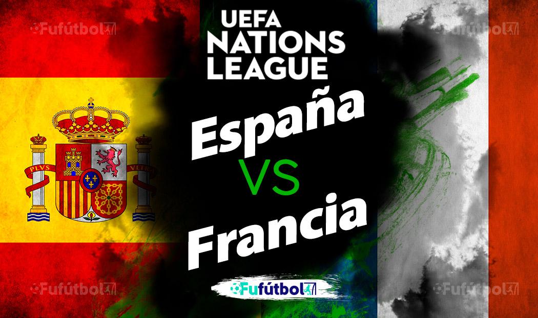 Ver España vs Francia en EN VIVO y EN DIRECTO ONLINE por internet